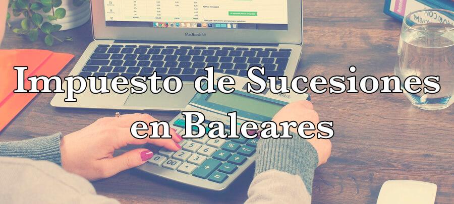 Impuesto de Sucesiones y Donaciones en Baleares