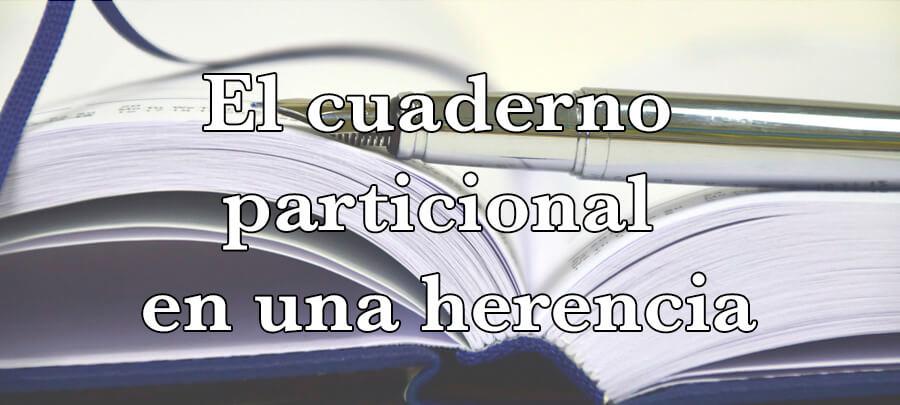 Cuaderno particional herencia