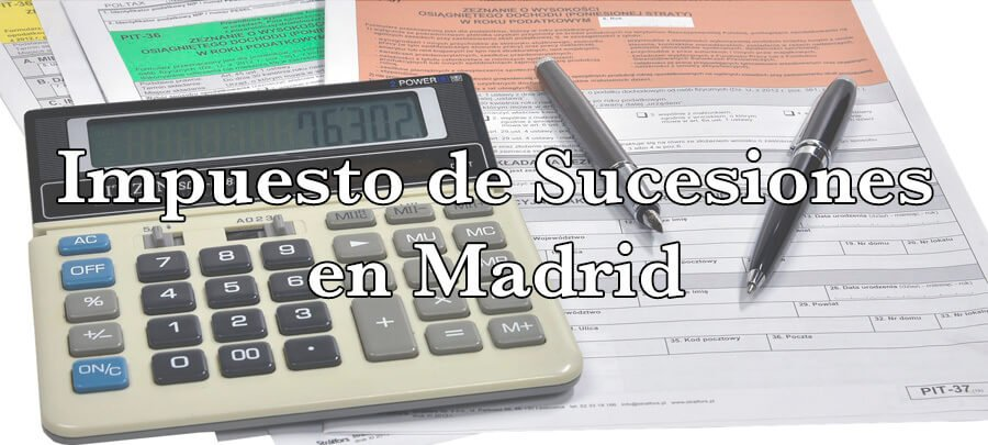 Impuesto de Sucesiones en Madrid