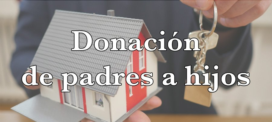 Donación de padres a hijos