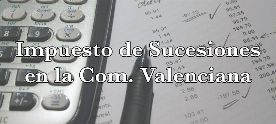 Impuesto de Sucesiones en la Comunidad Valenciana